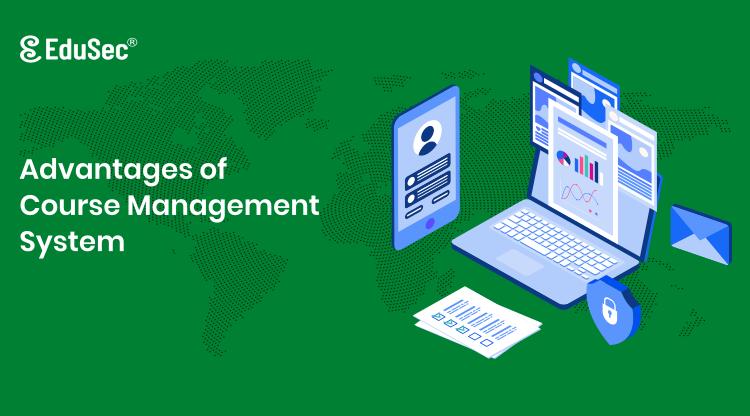Advantages of Course Management System